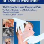 TMJ Disorders and Orofacial Pain The Role of Dentistry in a Multidisciplinary Diagnostic Approach - Axel Bumann and Ulrich Lotzmann